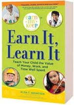 Earn It, Learn It: Teach Your Child the Value of Money, Work, and Time Well Spent -- by Alisa Weinstein
