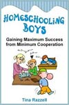 Homeschooling Boys - Gaining Maximum Success from Minimum Cooperation -- by Tina Razzell